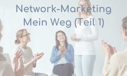 Network Marketing Teil 1